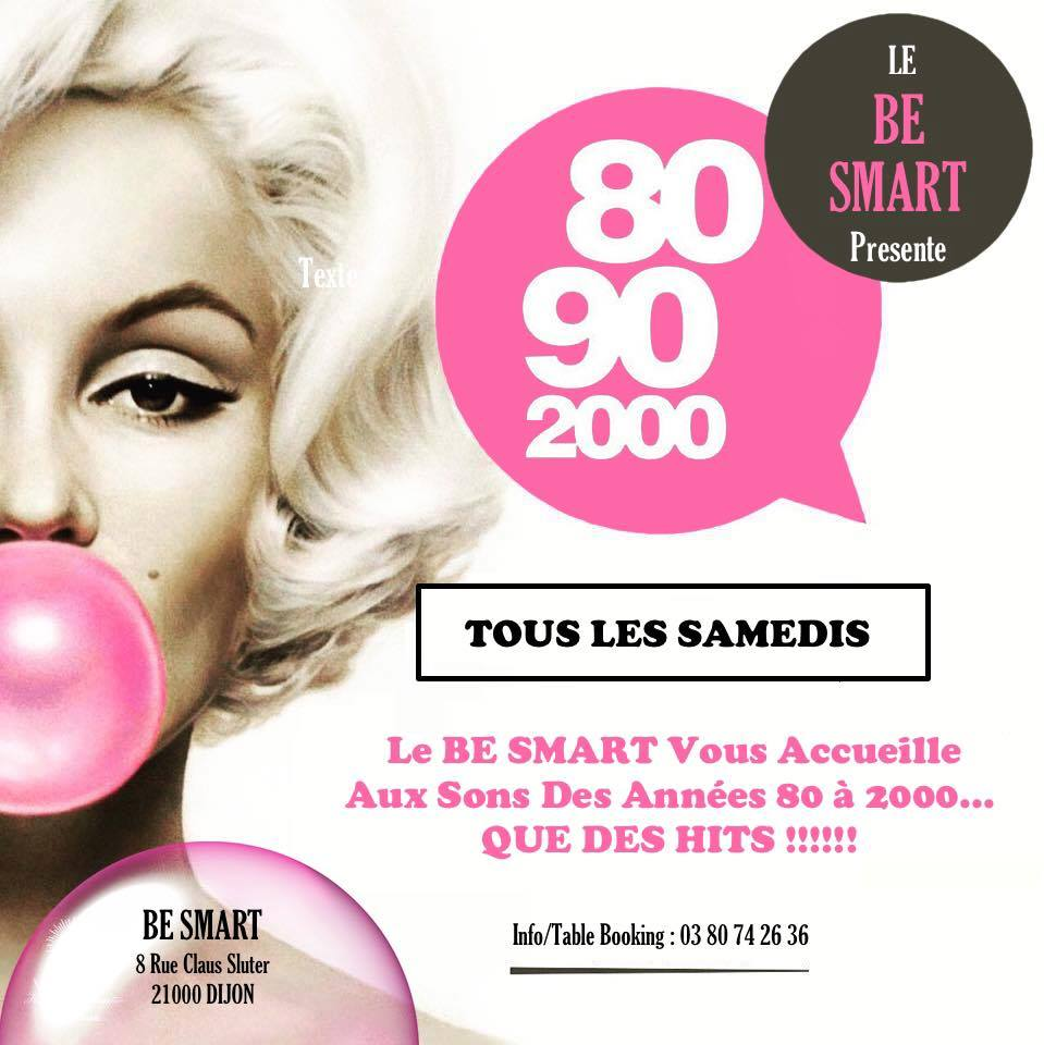 Les samedis 80's-2000 du Be Smart !